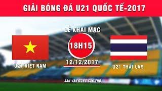 TRỰC TIẾP | U21 Việt Nam vs U21 Thái Lan | Giải bóng đá U21 Quốc tế Báo Thanh niên 2017