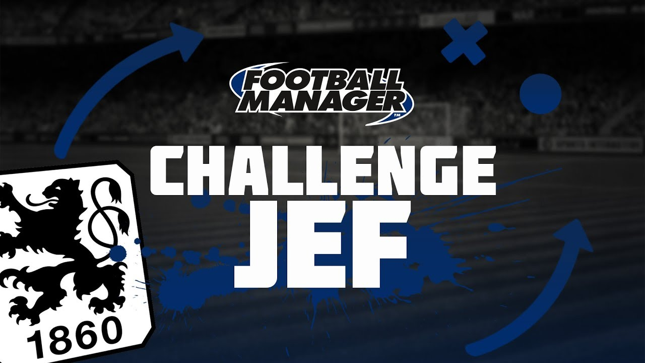 1860 Munich - Challenge Jef! | Win Football Manager 2018 | Football Manager 2017