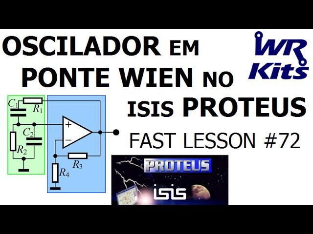 OSCILADOR EM PONTE WIEN NO ISIS PROTEUS | Fast Lesson #72