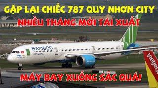 Gặp lại chiếc 787 Quy Nhơn City tái xuất sau nhiều tháng nằm bãi.