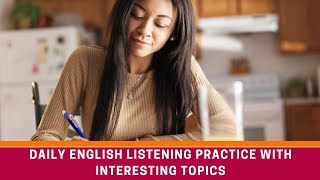 English Listening Practice with Interesting Topics ● Speaking English Fluently