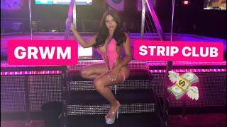 GRWM IN THE STRIP CLUB!!💸