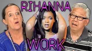 Elders React to Rihanna - Work (Explicit)