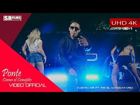 Ponte Como El Conejito - Yustin NR feat R15 El Mandatario - VIDEO OFFICIAL UHD 4K
