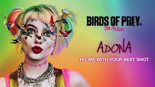 ADONA - Hit Me With Your Best Shot (from Birds of Prey: The Album) [Official Audio]