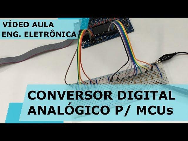DAC PARA MICROCONTROLADORS | Vídeo Aula #182