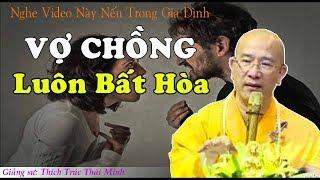 VỢ CHỒNG BẤT HÒA luôn cãi vã hãy nghe video này - Thầy Thích Trúc Thái Minh