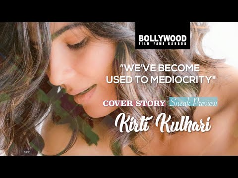 #KirtiKulhari - Bollywood Film Fame Canada's November Cover Story Preview