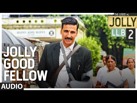 Jolly Good Fellow Lyrics - Jolly LLB 2 | Akshay Kumar, Huma Qureshi