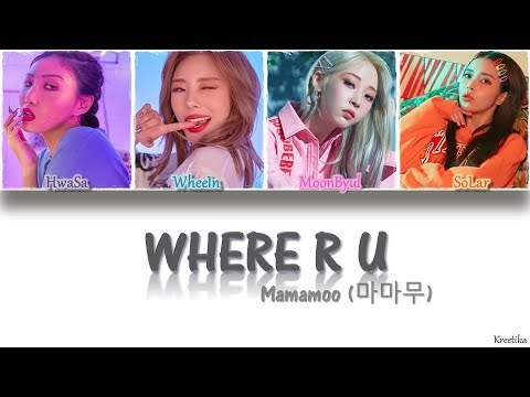 Mamamoo (마마무) – Where R U [COLOR CODED HAN/ROM/ENG LYRICS]