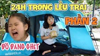 Thử Thách 24 Giờ Trong Lều Trại P2: Cái Kết Cho Kẻ Đùa Nhây