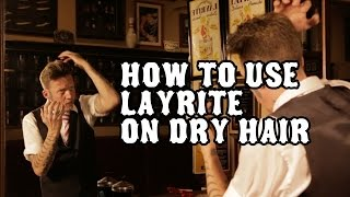 How to use Layrite Pomade on dry hair.