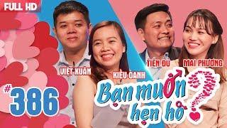 BẠN MUỐN HẸN HÒ | Tập 386 UNCUT | Việt Xuân - Kiều Oanh | Tiến Đủ - Mai Phương | 210518 💖