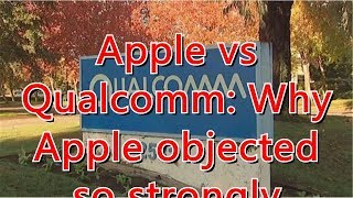 Apple vs Qualcomm: Why Apple objected so strongly