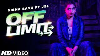 Off Limit – Nisha Bano Ft JSL