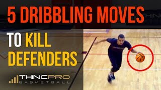 Top 5 - DEADLY Basketball DRIBBLING Moves To Kill Your Defender and Score More Points!