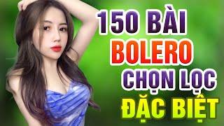 150 Bài Bolero Chọn Lọc Đặc Biệt - Liên Khúc Rumba Nhạc Lính Hải Ngoại Xưa Tuyển Chọn Hay Nhất