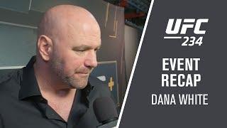 UFC 234: Dana White Recap
