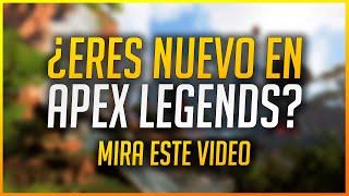 ¿ERES NUEVO EN APEX LEGENDS? MIRA ESTE VIDEO (GUÍA APEX) | Makina