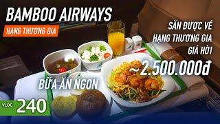 [M9] #240: Săn được vé hạng thương gia Bamboo Airways quá hời - Bữa nay đồ ăn ngon | Yêu Máy Bay