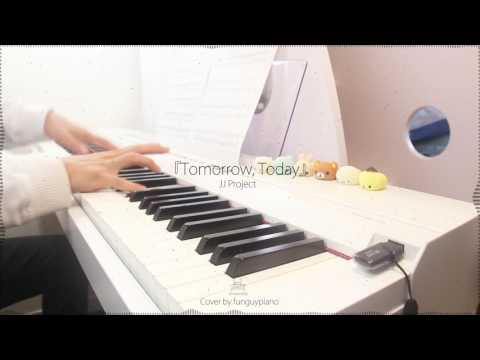JJ Project | Tomorrow, Today | Piano Cover