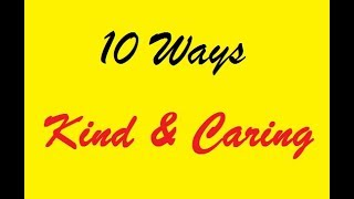 Ten ways to be kind and caring