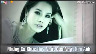 Nhung Ca Khuc Hay Nhat Cua Nhat Kim Anh...(noi bn rieng minh em)