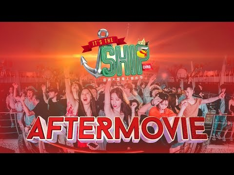 IT'S THE SHIP China 2019 Official Aftermovie