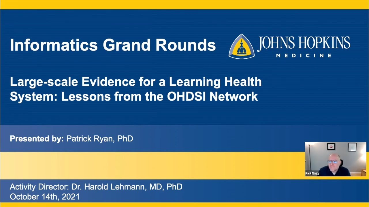 Dr. Patrick Ryan & Lessons from the OHDSI Network Informatics Grand Rounds 10/14/21