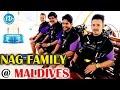 Nagarjuna, Akhil, Naga Chaitanya,Amala Tour Special Video @ Maldives