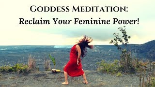 Goddess Meditation: Awaken Your Divine Feminine Power
