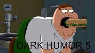 Family Guy - BEST DARK HUMOR COMPILATION 5