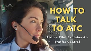 Air Traffic Control Explained   How To Talk to ATC for Pilots & Student Pilots in Training