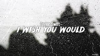 I Wish You Would   Taylor Swift (Traducido Al Español)