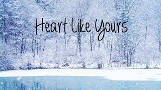 Heart Like Yours - Willamette Stone :Lyrics on screen: