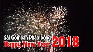Người Sài Gòn thích thú với màn bắn pháo bông cực đẹp đón Tết Tây 2018 | Happy New Year