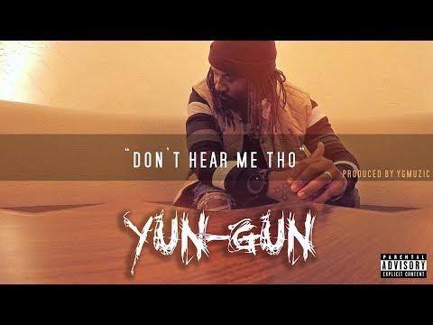 Yun-Gun ''Don't Hear Me Tho''
