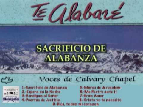 CALVARY CHAPEL - Sacrificio de Alabanza - [Música Cristiana de Siempre]
