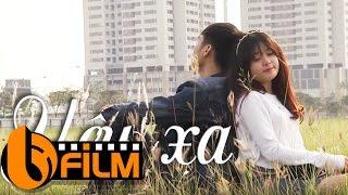 Phim Hay 2017 | Yêu Xa | Phim Ngắn Hay Nhất Về Tình Yêu