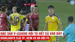 Highlights CLB TP. HCM 2 - 2 Hà Nội FC | Bản đầy đủ nhất về bàn thắng và những tình huống tranh cãi