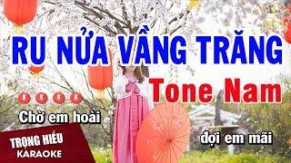 Karaoke Ru Nửa Vầng Trăng Tone Nam Nhạc Sống | Trọng Hiếu
