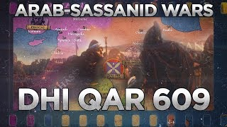 Battle of Dhi Qar (609) - Arab - Sassanid Wars DOCUMENTARY
