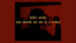 「you should see me in a crown - Billie Eilish ( lyrics )⚔️♥️」