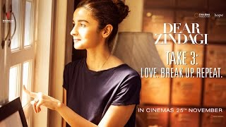 Dear Zindagi Take 3: Love. Break HD