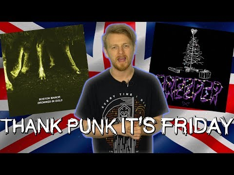 NEW BOSTON MANOR, CREEPER, CASEY, BLACK FOXXES | UK SCENE KILLING IT! | Thank Punk It's Friday #86
