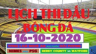 Lịch Thi Đấu Bóng Đá Hôm Nay 16-10-2020