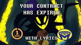 Your Contract Has Expired With Lyrics - One Hour