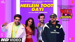 Heelein Toot Gay – Badshah – Aastha Gill Ft Guru Randhawa Video HD