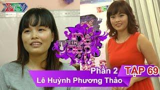 Chị Lê Huỳnh Phương Thảo   TTDD - Tập 69   Phần 2   02/04/2016