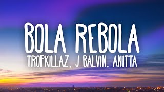 Tropkillaz, J Balvin, Anitta - Bola Rebola (Letra)